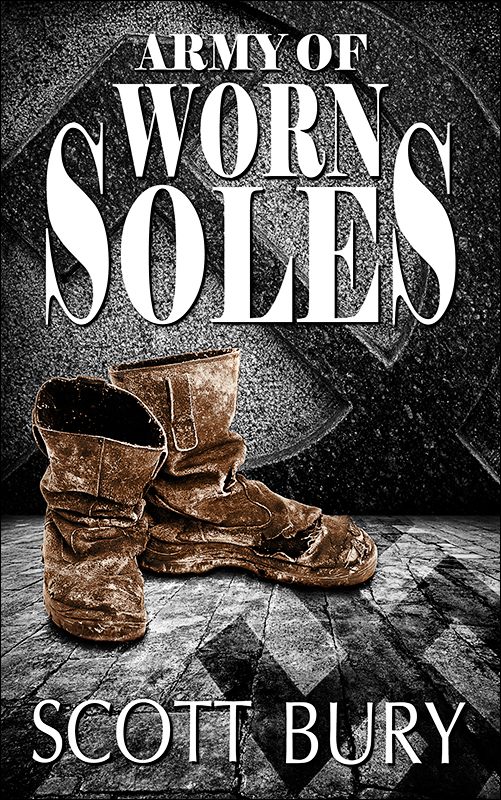 Army of Worn Soles by Scott Bury