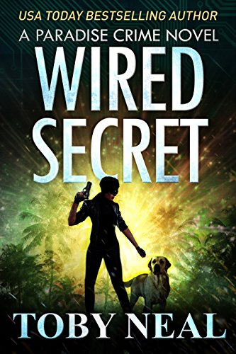Wired Secret - new book in the Paradise Crime series